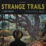 "Lord Huron's ""Strange Trails"""