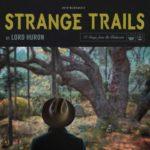 "Lord Huron's ""Strange Trails"""